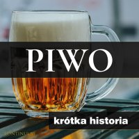 Piwo. Krótka historia złocistego trunku - Joanna Ziółkowska - audiobook