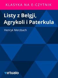 Listy z Belgji, Agrykoli i Paterkula
