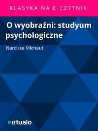 O wyobraźni: studyum psychologiczne