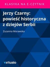 Jerzy Czarny: powieść historyczna z dziejów Serbii