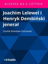 Joachim Lelewel i Henryk Dembiński jenerał
