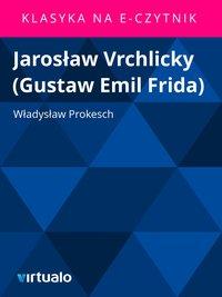 Jarosław Vrchlicky (Gustaw Emil Frida)