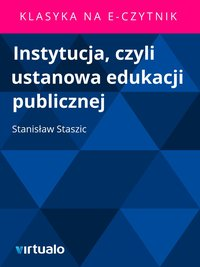 Instytucja, czyli ustanowa edukacji publicznej