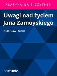 Uwagi nad życiem Jana Zamoyskiego