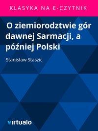 O ziemiorodztwie gór dawnej Sarmacji, a później Polski