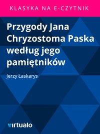 Przygody Jana Chryzostoma Paska według jego pamiętników
