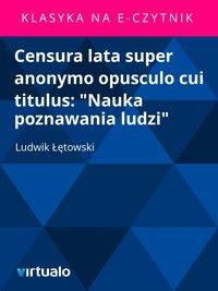 "Censura lata super anonymo opusculo cui titulus: ""Nauka poznawania ludzi"""
