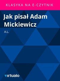 Jak pisał Adam Mickiewicz