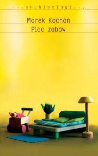 Plac zabaw - Marek Kochan - ebook