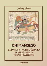 Dni Mahdiego. Eschatologia Islamu. Zaświaty i koniec świata w wierzeniach muzułmańskich