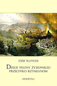 Dzieje wojny żydowskiej przeciwko Rzymianom - Józef Flawiusz - ebook