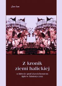 Z kronik Ziemi Halickiej. Zawichost. Śpiew historyczny