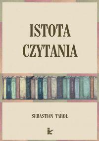 Istota czytania - Sebastian Taboł - ebook