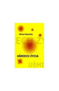 Uśmiech życia - Maria Paprocka - ebook