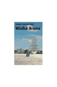 Wielka brama - Kornel Makuszyński - ebook
