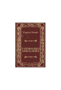 Z genealogii moralności - Fryderyk Nietzsche - ebook