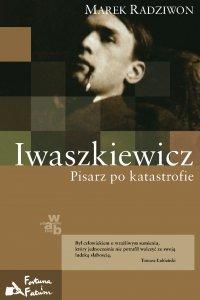 Iwaszkiewicz. Pisarz po katastrofie