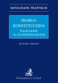 Skarga konstytucyjna. Polski model na tle porównawczym