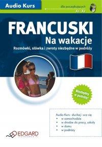 Francuski Na wakacje - Opracowanie zbiorowe - audiobook