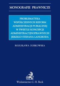 Problematyka współczesnych reform administracji publicznej w świetle koncepcji administracyjnoprawnych Jerzego Stefana Langroda