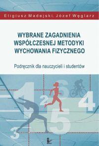 Wybrane zagadnienia współczesnej metodyki wychowania fizycznego - Józef Węglarz - ebook