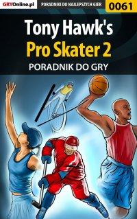 """Tony Hawk's Pro Skater 2 - poradnik do gry - Paweł """"Bili"""" Biliński - ebook"""