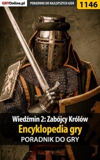 Wiedźmin 2: Zabójcy Królów - encyklopedia gry - poradnik do gry