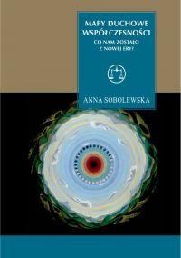 Mapy duchowe współczesności - Anna Sobolewska - ebook