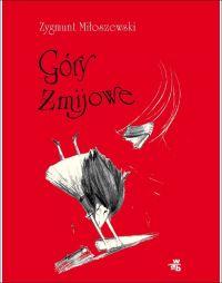 Góry żmijowe - Zygmunt Miłoszewski - ebook
