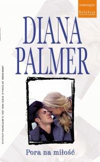 Pora na miłość - Diana Palmer - ebook