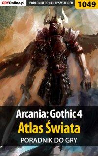Arcania: Gothic 4 - Atlas Świata - poradnik do gry