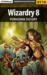Wizardry 8 - poradnik do gry