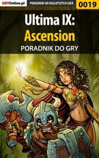 """Ultima IX: Ascension - poradnik do gry - Wojciech """"Soulcatcher"""" Antonowicz - ebook"""