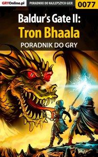 Baldur's Gate II: Tron Bhaala - poradnik do gry - Tomasz Cisłowski - ebook