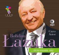 ...trzymam się. - Bohdan Łazuka - audiobook