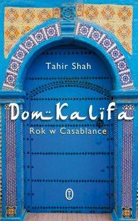 Dom Kalifa. Rok w Casablance