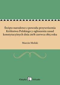 Święto narodowe z powodu przywrócenia Królestwa Polskiego y ogłoszenia zasad konstytucyinych dnia 20/8 czerwca 1815 roku