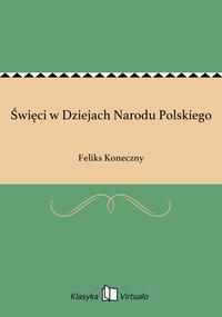 Święci w Dziejach Narodu Polskiego - Feliks Koneczny - ebook