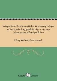 Wizyta braci Malinowskich z Warszawy odbyta w Krakowie d. 17 grudnia 1830 r. : (ustęp historyczny z Pamiętników)
