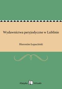 Wydawnictwa peryjodyczne w Lublinie