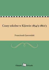 Czasy szkolne w Kijowie: 1854/5-1862/3