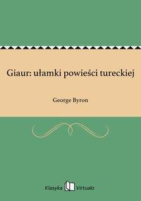 Giaur: ułamki powieści tureckiej