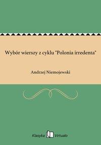 """Wybór wierszy z cyklu """"Polonia irredenta"""""""