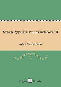 Starosta Zygwulski: Powieść historyczna II
