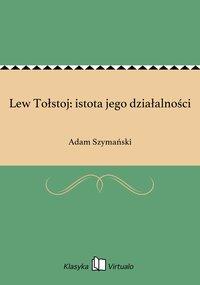 Lew Tołstoj: istota jego działalności