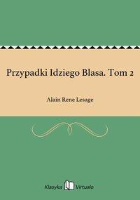 Przypadki Idziego Blasa. Tom 2 - Alain Rene Lesage - ebook
