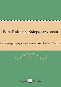 Pan Tadeusz. Księga trzynasta