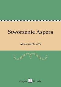 Stworzenie Aspera