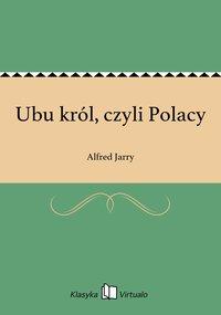 Ubu król, czyli Polacy - Alfred Jarry - ebook