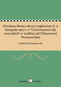 """Giordano Bruno odczyt wygłoszony d. 17 listopada 1907 r. w """"Uniwersytecie dla wszystkich"""" w wielkiej sali Filharmonij Warszawskiej"""